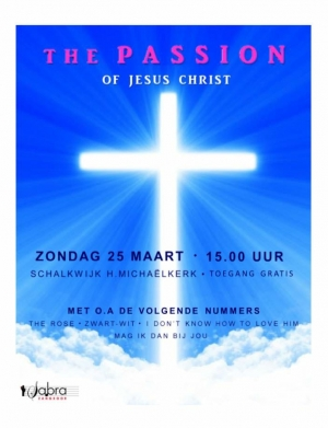 Passion of Jesus Christ in Schalkwijk door zangkoor Sabra